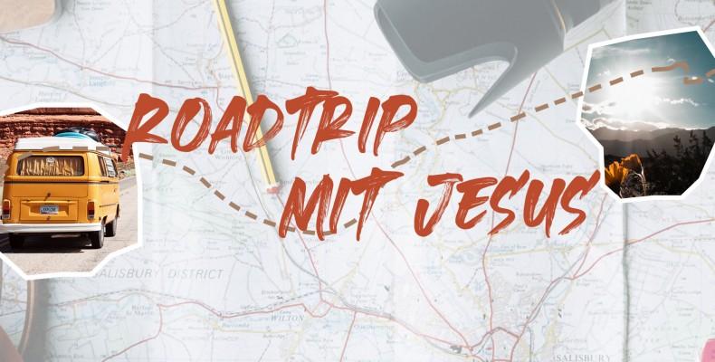 Predigtreihe: Roadtrip mit Jesus